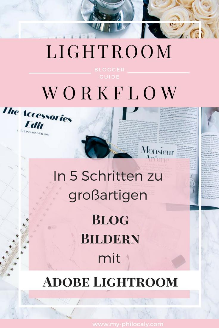 Lightroom Workflow - in 5 Schritten zu großartigen Blog Bildern